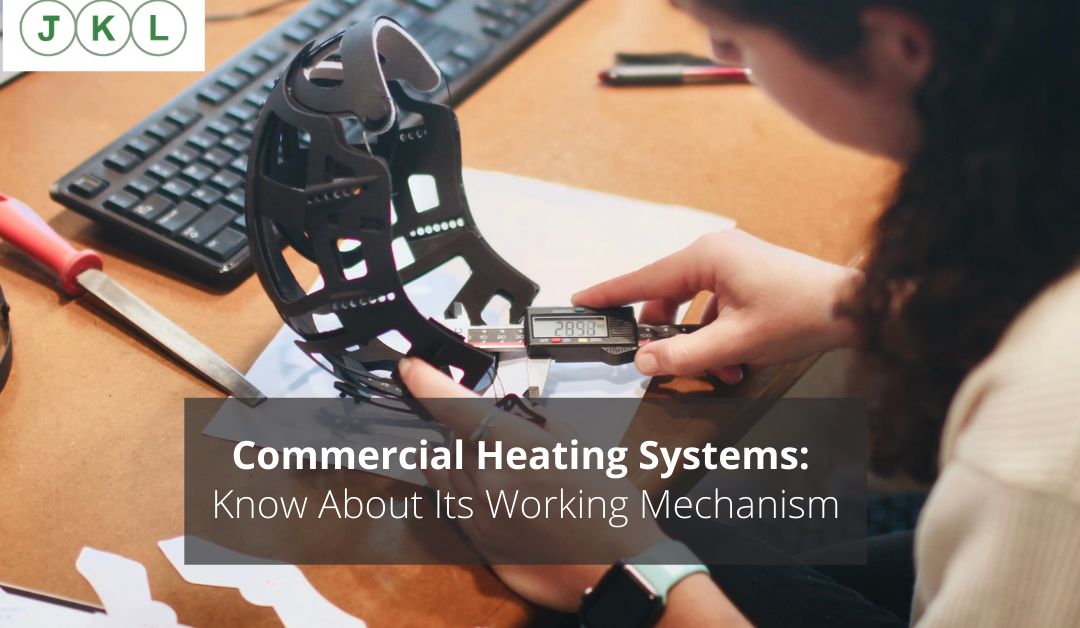 Commercial Heating Systems: Know About Its Working Mechanism